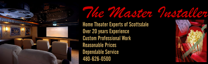 home theater scottsdale, home theater phoenix, home theater arizona, hang plasma TV, hi-def tv, home theater wiring, ipod adapters, home computer wiring, home theater repair, in wall speakers, jbl, nxg, pinnacle, onkyo, emphasis, samsung, surround sound, dts, thx, big screen, flat screen, lcd screen, receivers, 7.1, 5.1, subwoofers, center channels, home computer repairs, mobile repairs, stealth installs, dual zone receivers, dual zone, sony, jvc, overdrive customs, bluetoothaz, bluetooth, parrot, car audio, home audio, custom home theaters, cinema wide, home cinema, multimedia, home wiring, projectors, home theater troubleshooting, computer repair, laptop repair, video screens